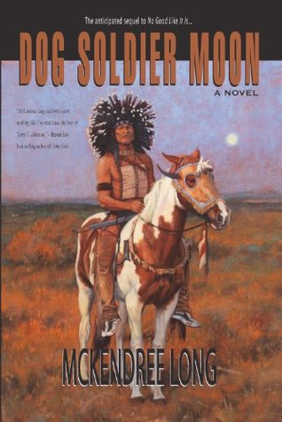 Dog Soldier Moon by McKendree Long