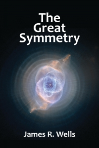 The Great Symmetry from James R Wells