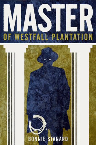 Master of Westfall Plantation by Bonnie Stanard