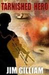 Tarnished Hero by Jim Gilliam