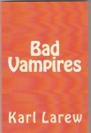 Bad Vampires by Karl Larew