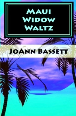 Maui Widow Waltz by JoAnn Bassett