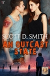 An Outcast State by Scott D. Smith