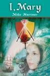 I, Mary by Mike Hartner