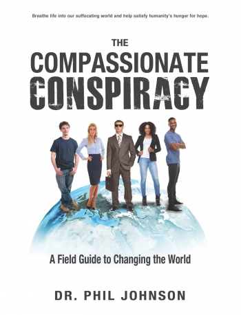 The Compassionate Conspiracy by Dr. Phil Johnson