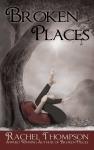 Broken Places by Rachel Thompson