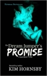 The Dream Jumper's Promise by Kim Hornsby