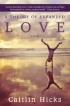 A Theory of Expanded Love by Caitlin Hicks
